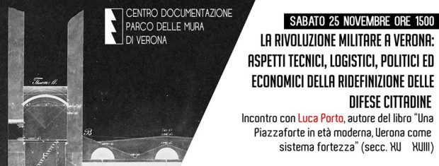 """""""La rivoluzione militare a Verona: aspetti tecnici, logistici, politici ed economici della ridefinizione delle difese cittadine""""."""
